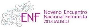 Noveno Encuentro Nacional Feminista 2013 Jalisco